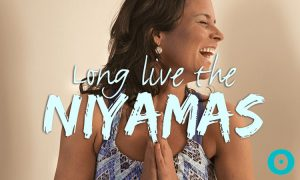 Embracing the Yogic Lifestyle with the Niyamas