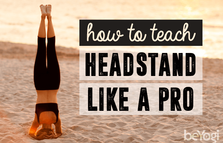 teach headstands