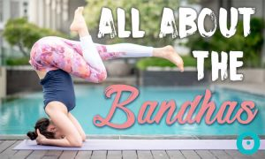 Bandhas 101: All About the 4 Yogic Body Locks