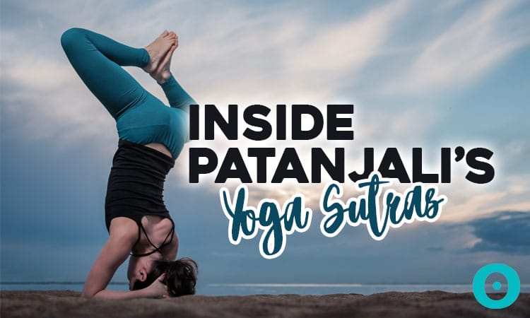 Everything You Need To Know About Patanjali S Yoga Sutras Beyogi