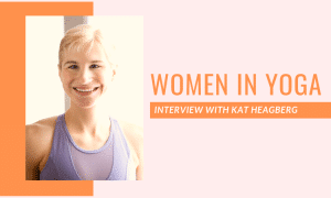 Women in Yoga: Meet Yoga International's Editor-in-Chief, Kat Heagberg