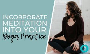 incorporate-meditation-into-yoga-practice