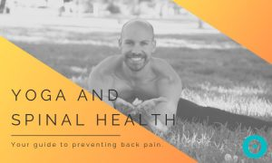 What You Need to Know About Yoga and Spinal Health
