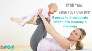 BYOB Yoga (bring your own baby): 6 Poses You Can Do With An Infant