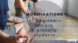 Your Class Modifications For Beginners, Seniors And Prenatal Students