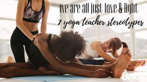 Yoga Teacher Stereotypes