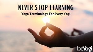 Diving Deeper into Yoga Terminology