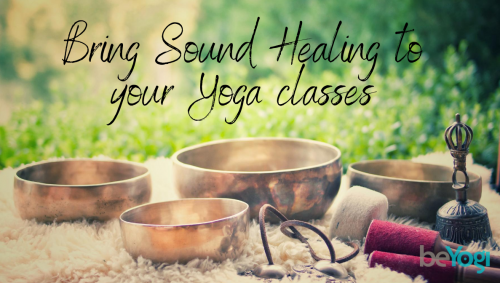 How to Introduce Sound Healing in your Yoga Classes