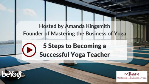 5 Steps to Becoming a Successful Yoga Teacher