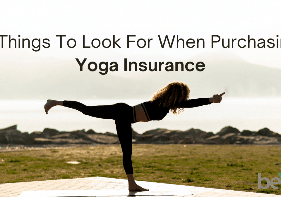 Top 3 Things to Look for When Purchasing Yoga Instructor Insurance