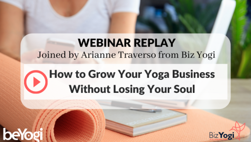 Grow Your Yoga Business Without Losing Your Soul