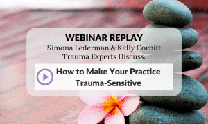 How to Make Your Practice Trauma-Sensitive