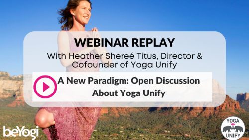A New Paradigm: Open Discussion About Yoga Unify